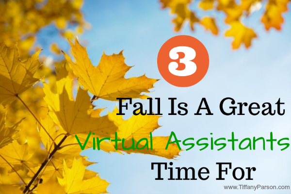 The Fall Is A Great Time For Virtual Assistants http://www.blogtalkradio.com/tiffanydparson/2013/10/01/the-fall-is-a-great-time-for-virtual-assistants