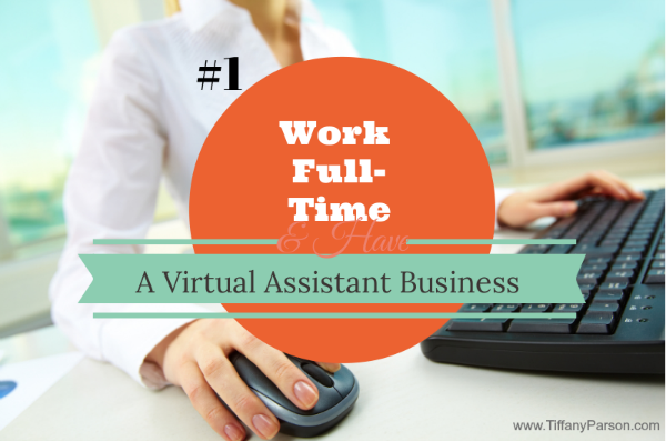 How To Work Full-Time And Have A Virtual Assistant Business http://www.blogtalkradio.com/tiffanydparson/2013/09/03/how-to-work-full-time-and-have-a-virtual-assistant-business
