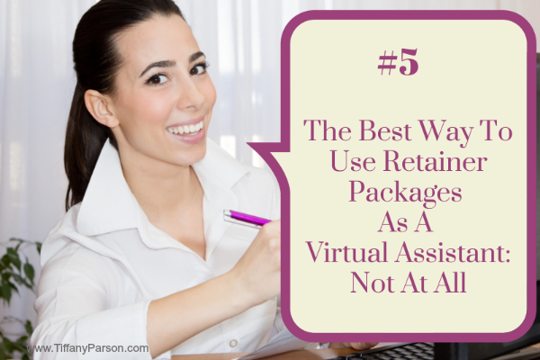 The Best Way To Use Retainer Packages As A Virtual Assistant: Not At All http://www.blogtalkradio.com/tiffanydparson/2013/11/05/the-best-way-to-use-retainer-packages-as-a-virtual-assistant-not-at-all-1