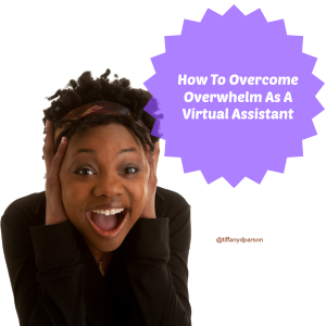 HSDT 010: How To Overcome Overwhelm As A Virtual Assistant With Tiffany Parson