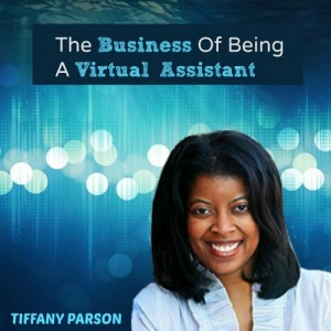 The Business Of Being A Virtual Assistant Podcast