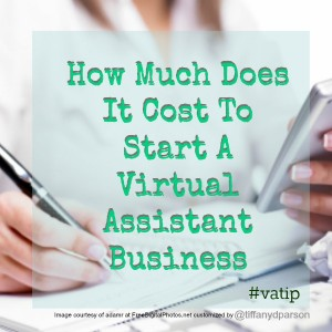 How Much Does It Cost To Start A Virtual Assistant Business