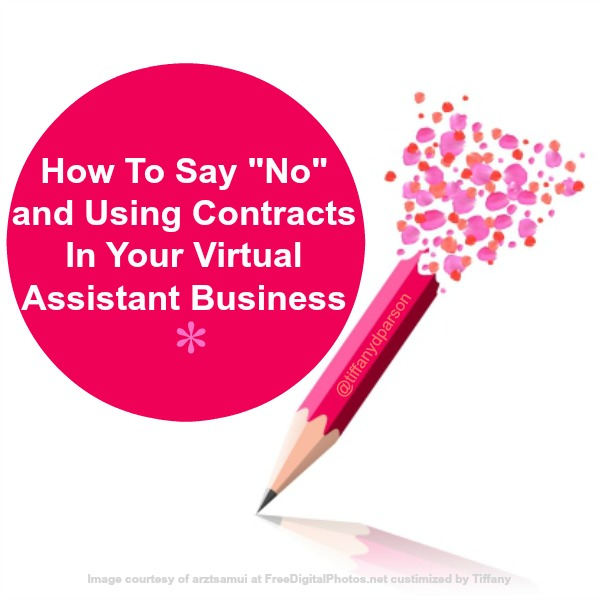 """How To Say """"No"""" and Using Contracts In Your Virtual Assistant Business"""