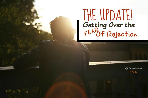 The Update Getting Over Fear Of Rejection