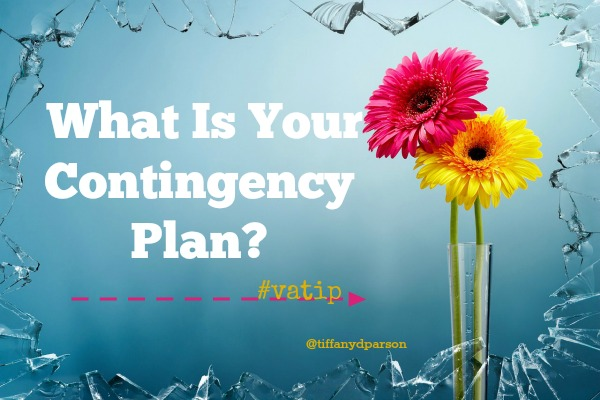 Virtual Assistants, What Is Your Contingency Plan?