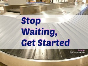Virtual Assistants, Stop Waiting, Get Started
