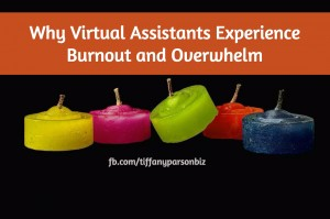 Why Virtual Assistants Experience Burnout and Overwhelm