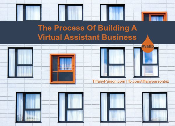 The Process Of Building A Virtual Assistant Business