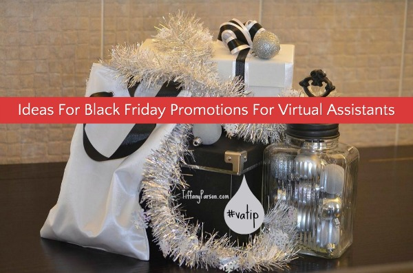 Ideas For Black Friday Promotions For Virtual Assistants