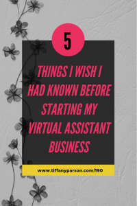 5 Things I Wish I Had Known Before Starting My Virtual Assistant Business